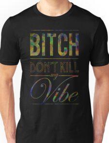 Bitch don't kill my vibe - DARK JEWEL T-Shirt