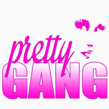 Pretty Gang by PAGraphics