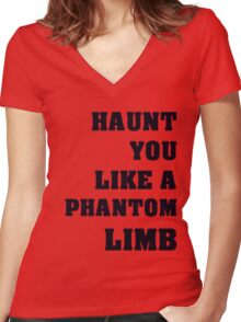 Haunt You Like A Phantom Limb Black Text Women's Fitted V-Neck T-Shirt