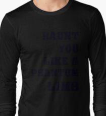 Haunt You Like A Phantom Limb Black Text Long Sleeve T-Shirt