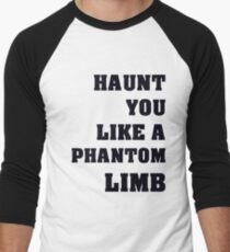 Haunt You Like A Phantom Limb Black Text Men's Baseball ¾ T-Shirt