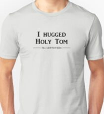I hugged Holy Tom T-Shirt