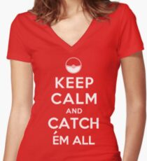 Keep Calm and Catch Em all Women's Fitted V-Neck T-Shirt