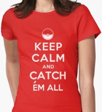 Keep Calm and Catch Em all Womens Fitted T-Shirt