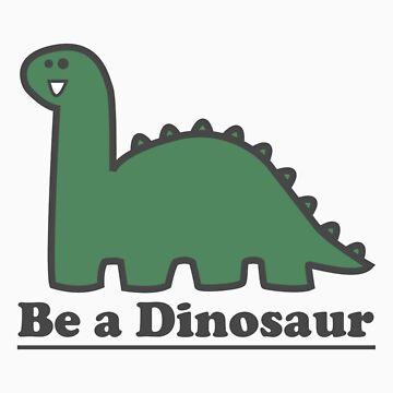 Be a Dinosaur by SamandFaz