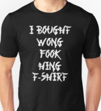 Chinese I Bought Wong Fook Hing Unisex T-Shirt