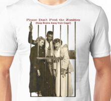 Please Don't Feed the Zombies Unisex T-Shirt