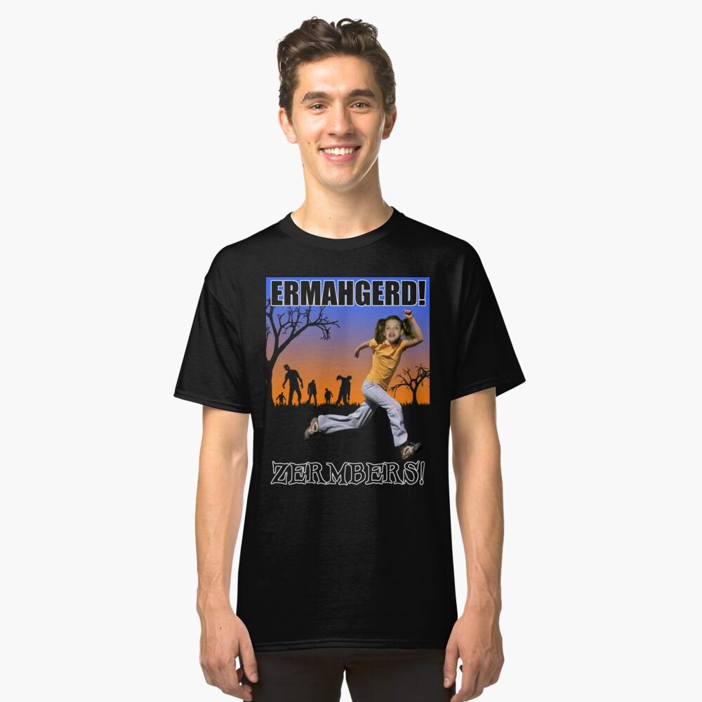 Ermahgerd! Zermbers! Classic T-Shirt Front