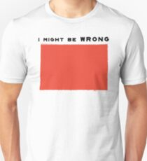 I might be wrong Unisex T-Shirt
