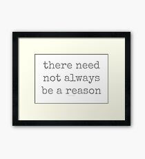 reason~ Framed Print