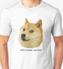 hello friends i am here shibe doge T-Shirt