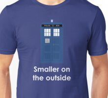 Tardis smaller on the outside Unisex T-Shirt