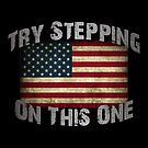 USA Flag - Try Stepping on This One by flip20xx
