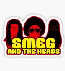 Smeg And The Heads Sticker
