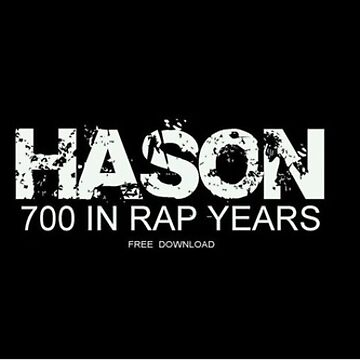 Hason - 700 In Rap Years by mdolla