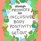 Always Promote All Inclusive Body Positivity or Get Out by Rachele Cateyes
