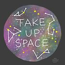 Take Up Space by Rachele Cateyes