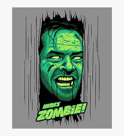 Here's Zombie! Photographic Print