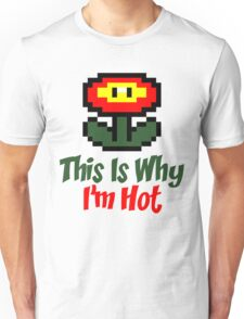 This Is Why I'm Hot Unisex T-Shirt