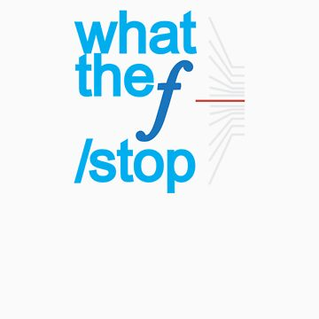 What the f stop by wangry