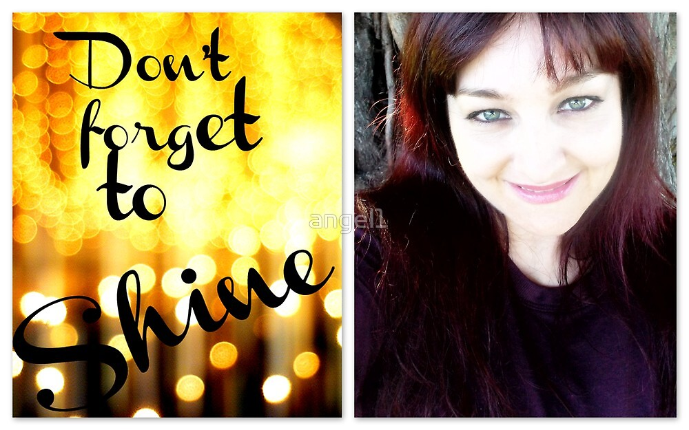 Don't forget to SHINE by ©The Creative  Minds