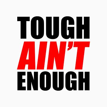 Tough Ain't Enough by Fitbys