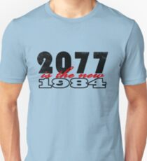 2077 is the new 1984 T-Shirt