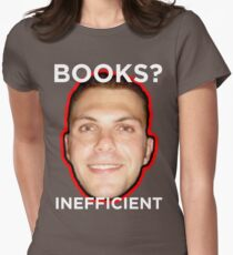 Books are Inefficient Womens Fitted T-Shirt
