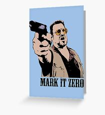 The Big Lebowski Mark It Zero Color Tshirt Greeting Card