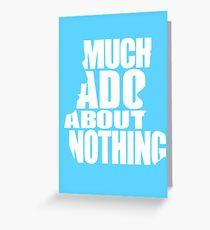 Much Ado Greeting Card