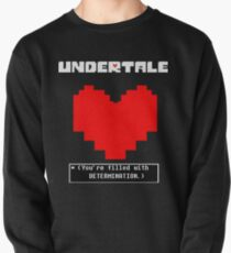 Undertale: Filled with DETERMINATION Pullover