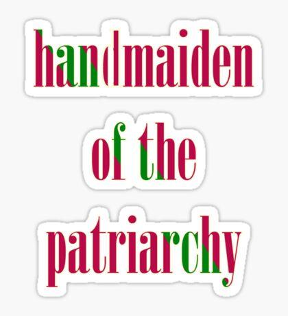 Handmaiden of the Patriarchy Sticker