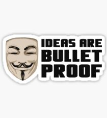 Anonymous ideas are bullet proof Sticker