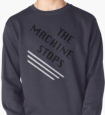 The Machine Stops Pullover