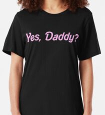 YES, DADDY SHIRT Slim Fit T-Shirt