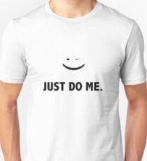 JUST DO ME T-Shirt