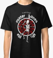 I Survived Mister Bones Wild Ride Classic T-Shirt