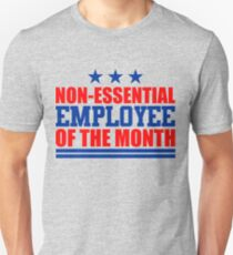 Non-essential Employee of the Month T-Shirt