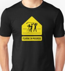 Filming In Progress Sign Unisex T-Shirt