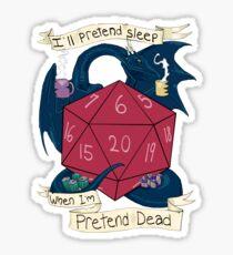 I'll Pretend Sleep When I'm Pretend Dead Sticker