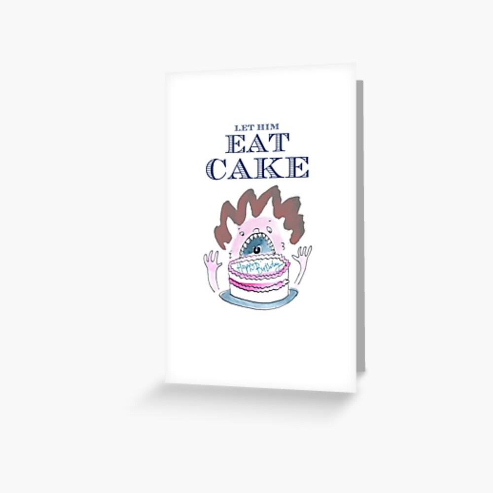 Let Him Eat Cake Birthday Card Greeting Card