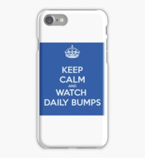 keep calm and watch daily bumps iPhone Case/Skin