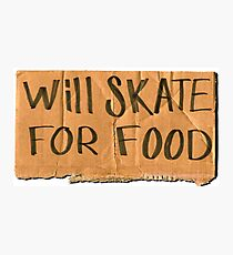 Will Skate For Food Photographic Print