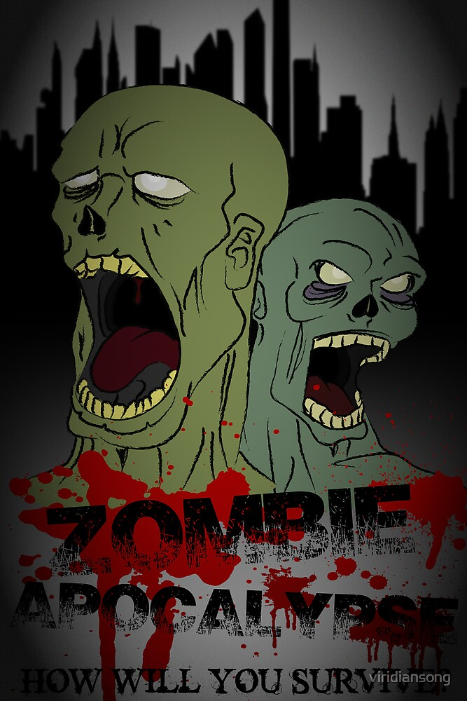 Zombie Apocalypse Poster by viridiansong
