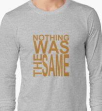 Nothing Was The Same II Long Sleeve T-Shirt