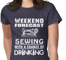 SEWING WITH A CHANCE OF DRINKING Womens Fitted T-Shirt