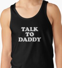 Talk To Daddy Tank Top