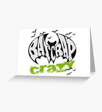 Bat Crap Crazy - Crazy People - People are Bat Crap Crazy Greeting Card