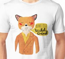 Because I'm A Wild Animal Unisex T-Shirt