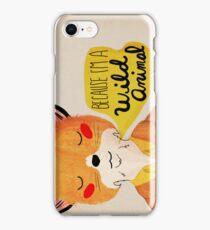 Because I'm A Wild Animal iPhone Case/Skin